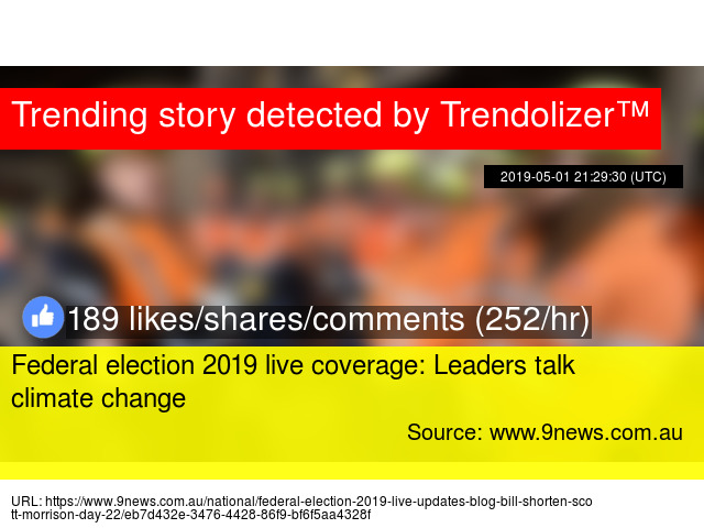 Federal election 2019 live coverage: Leaders talk climate change